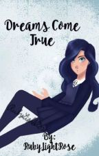 Dreams Come True (HP fanfiction) by RubyLightRose