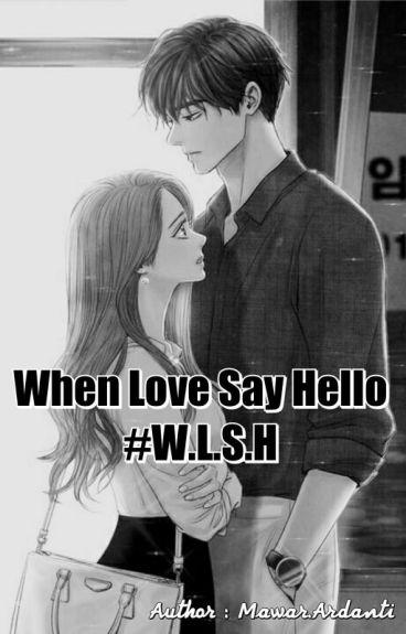 LOVE GREET Seri 1 : When Love Say Hello #W.L.S.H