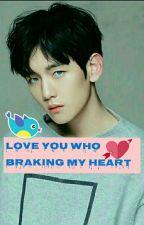 أحبك يآ من كسرت قلبي by exo_Blink