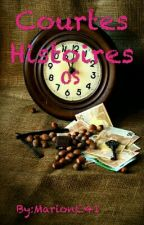 Courtes Histoires - OS - by MarionC41