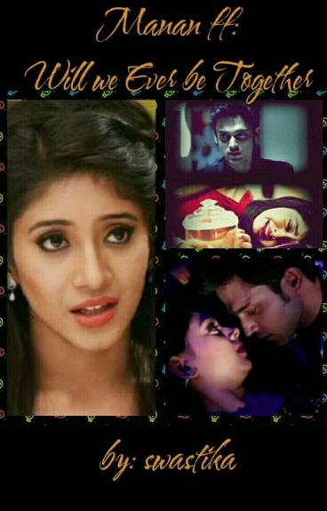 Manan:Will We Ever Be Together