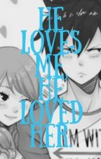 He loves me, he loved her. ( Gruvia <3 ) by CocosStories