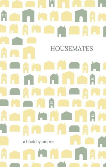 Housemates (COMPLETE)