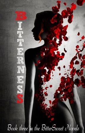 Bitterness - Book three of the bitter novels - by octoberiswild