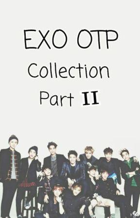 EXO OTP COLLECTION (PART II) - Night 19 - Wattpad