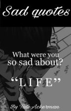 Sad quotes.  by ultr4vi0l3nce