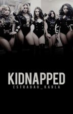 Kidnapped (Fifth Harmony/You) by Estrabao_Karla