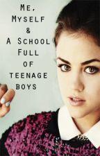 Me,Myself And A School Full Of Teenage Boys. by Georgiia