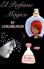 El perfume mágico by loveandlive89