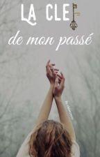 La Clef de mon Passé by Claire2910