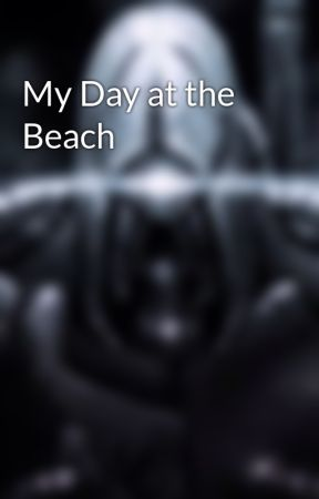 My Day at the Beach by TheRobot
