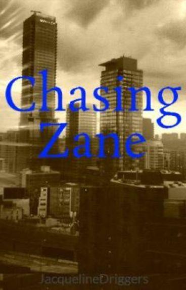 Chasing Zane