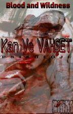 Kan Ve VAHŞET +18 by SeriesKiller