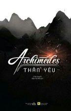 Archimedes Thân Yêu - Cửu Nguyệt Hi by An_Toe