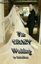 The Crazy Wedding by _Three_Muthe