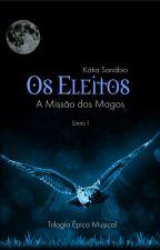 Os Eleitos - A Missão dos Magos by KatiaSanabio