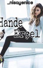 Hande Erçel by _nisayenice