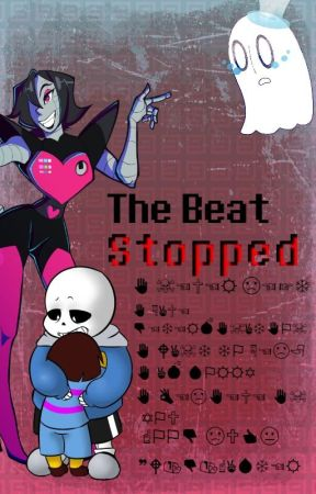 The Beat Stopped (UNDERTALE Fanfiction) by Evelina_Online