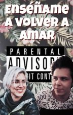Enseñame a Volver a Amar by JimenaXv
