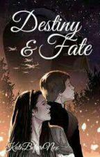 Destiny & Fate by KateBeforeNex