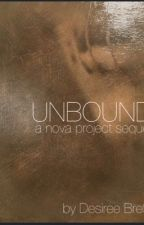 UNBOUND a Nova Project sequel by ddonohue78