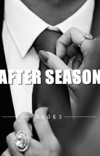 AFTER SEASON (Book3) by Chaesa_vy