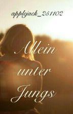 Allein Unter Jungs #Wattys2017 by anni_nicky