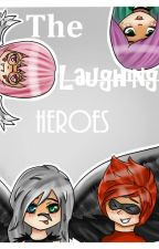 The Laughing Heroes by Wrona_