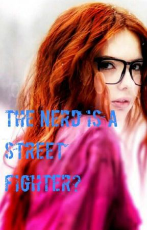 The Nerd Is A Street Fighter? by musiclover10123