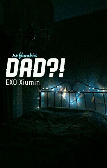 Dad?! [Xiu]