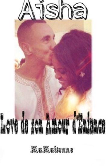 Aisha Love de son Amour d'Enfance {EN CORRECTION}