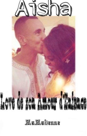 Aisha Love de son Amour d'Enfance