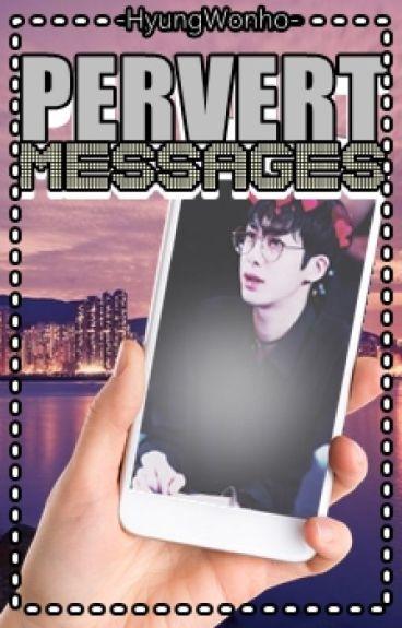 》Pervert Messages《 «2Won/ HyungWonho»