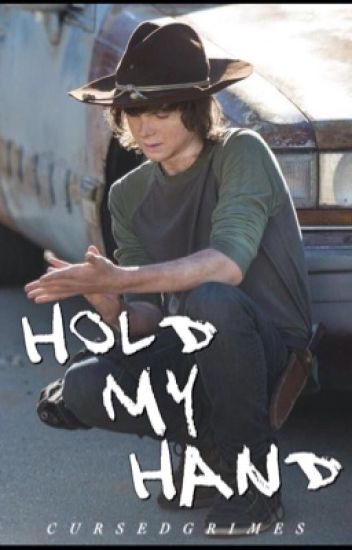 Hold My Hand ; A Carl Grimes Love Story