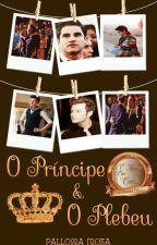 O Príncipe E O Plebeu (Romance Gay) by PallomaMota
