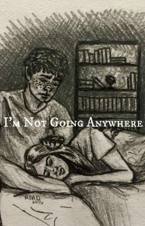 I'm Not Going Anywhere by bellamy-heart-eyes