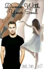 Dance With Your Soul (SHEO) by vale_loves_four01