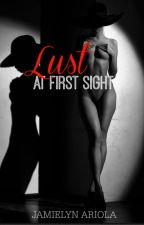 Lust At First Sight (R-18) by jamielynariola