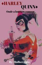 Harley Quinn-Onde a Loucura Começa by Nalanda-Luiza
