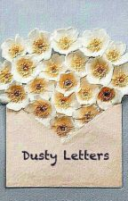 Dusty Letters  by Queenofroses13