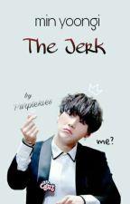 MIN YOONGI, the Jerk by purplekies