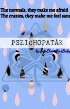 Pszichopaták /BEFEJEZETT/ by IamChandlersBaby