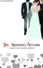 THE WEDDING AFFAIR by _OrangeMarmalade_