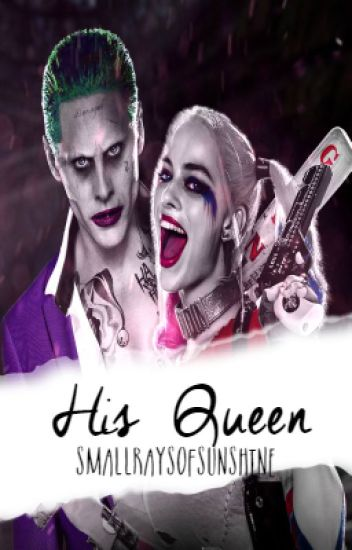 His Queen (A Joker/Harley Fanfic)