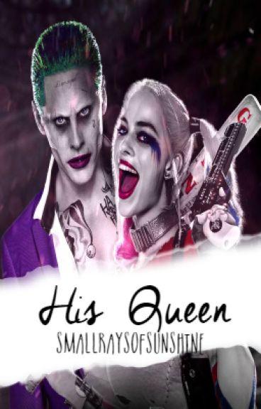 His Queen (A Joker/Harley Fanfic)