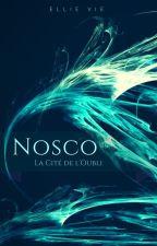 Nosco, la Cité de l'Oubli by EllieVie