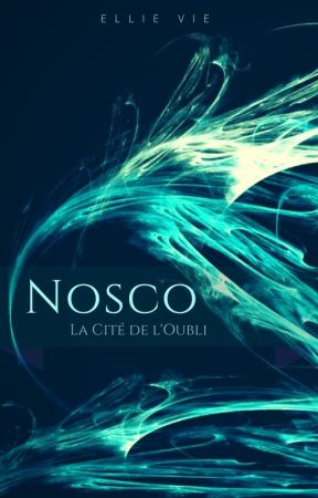 Nosco, la Cité de l'Oubli by EllieVie
