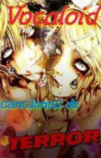 Vocaloid canciones de TERROR by Erick-Sempai