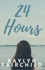 24 Hours by EllieKayeWrites