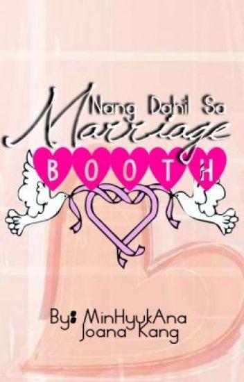 Nang Dahil Sa Marriage Booth (One Shot)